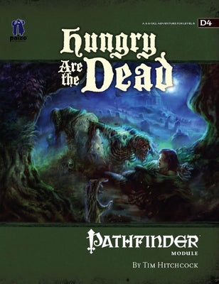 GameMastery Module D4: Hungry Are the Dead (OGL)
