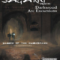 Darkwood Arc Excursion: Barrow of the Cursespawn