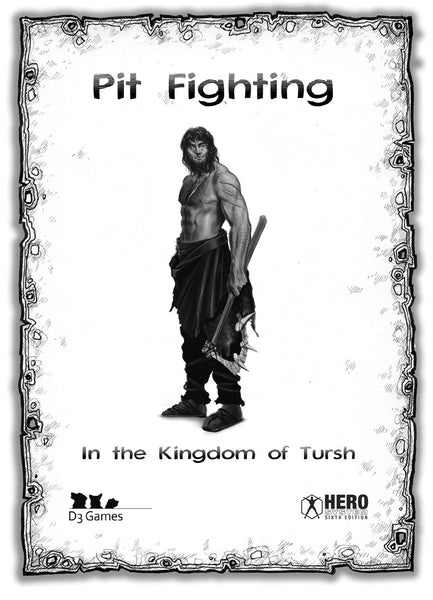 Pit Fighting in the Kingdom of Tursh