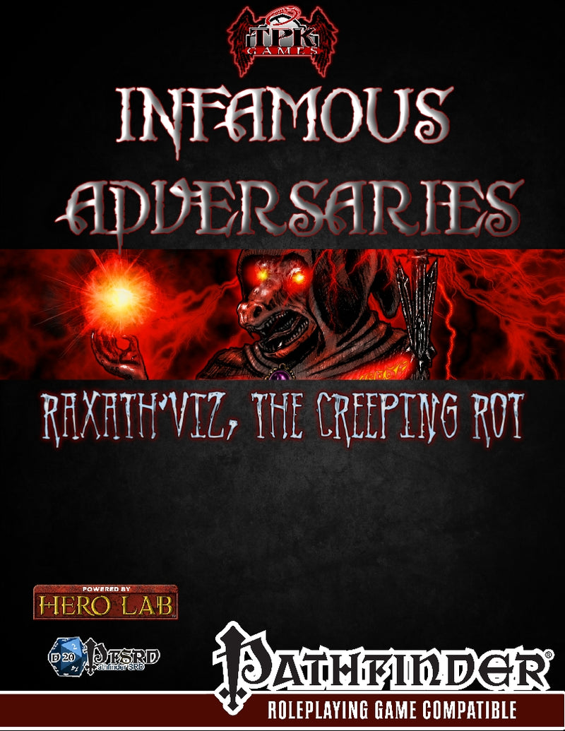 Infamous Adversaries: Raxath'Viz, the Creeping Rot