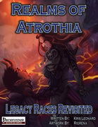 Realms of Atrothia: Legacy Races Revisited