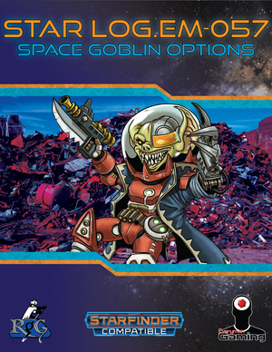 Star Log.EM-057: Space Goblin Options