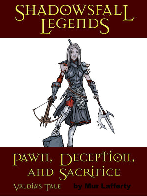Shadowsfall Legends: Pawn, Deception, and Sacrifice Valdia's Tale