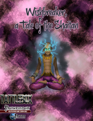 Tattlebox: Wishbreaker, a Tale of the Shaitan
