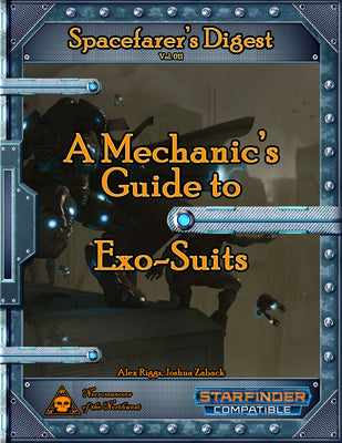 Spacefarer's Digest 011 - A Mechanic's Guide to Exo-Suits