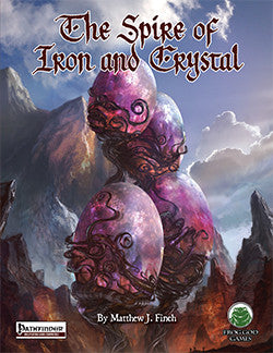 The Spire of Iron & Crystal (Pathfinder)