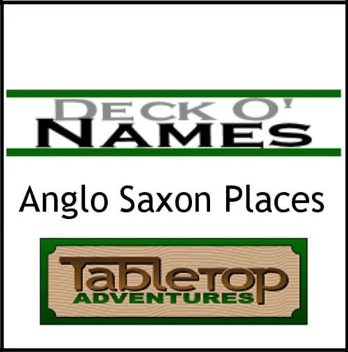 Deck O' Names: Anglo Saxon Places