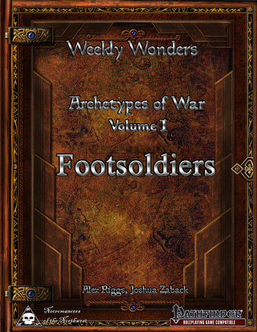 Weekly Wonders - Archetypes of War Volume I - Footsoldiers