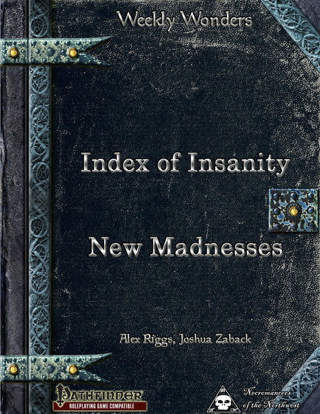 Weekly Wonders - Index of Insanity - New Madnesses
