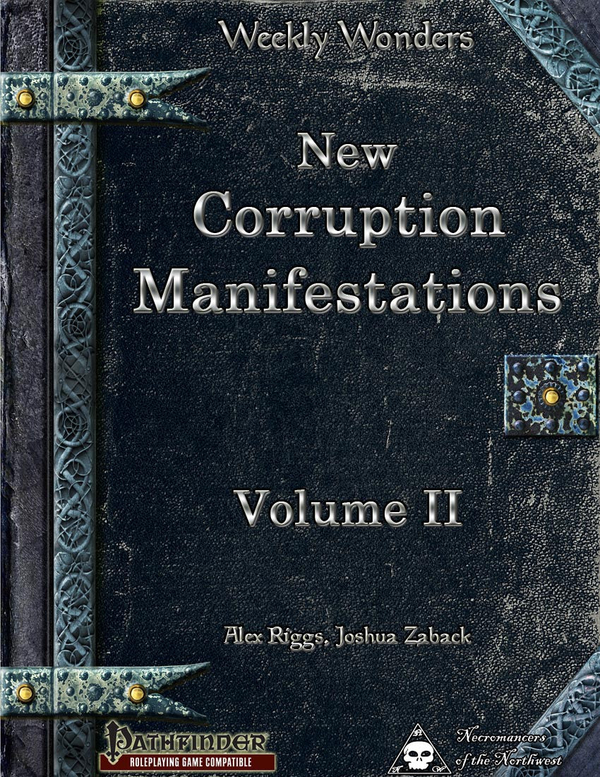 Weekly Wonders - New Corruption Manifestations Volume II
