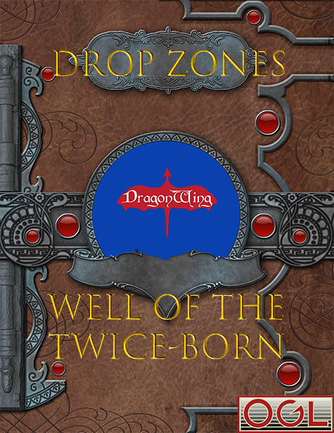 Drop Zones: Well of the Twice Born