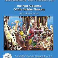 Advanced Adventures #1: Pod-Caverns of the Sinister Shroom