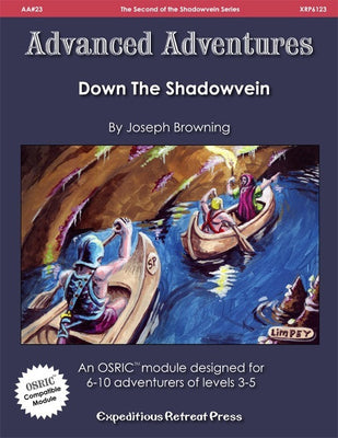 Advanced Adventures #23: Down the Shadowvein