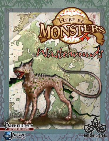 Here Be Monsters: Wastehounds
