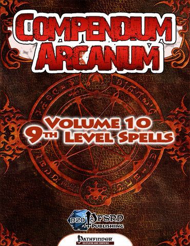 Compendium Arcanum Volume 10: 9th-Level Spells