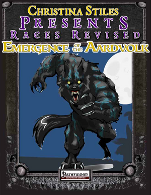 Christina Stiles Presents: Races Revised - Emergence of the Aardvolk