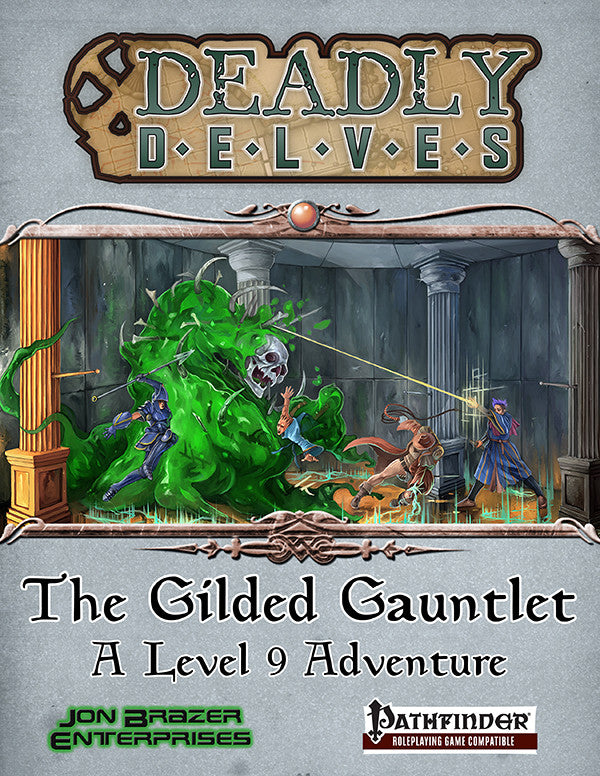 Deadly Delves: The Gilded Gauntlet (PFRPG)