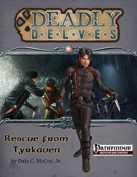 Deadly Delves: Rescue from Tyrkaven (PFRPG)