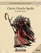 Echelon Reference Series: Cleric/Oracle Spells (PRD-Only)
