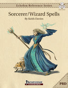 Echelon Reference Series: Sorcerer/Wizard Spells (PRD-Only)