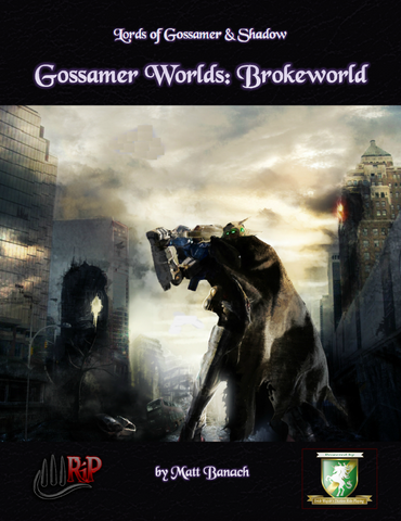 Gossamer Worlds: Brokeworld