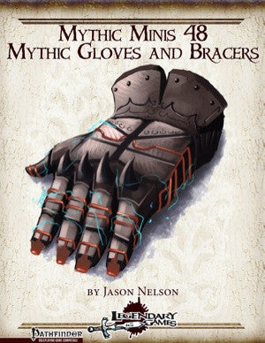Mythic Minis 48: Mythic Gloves and Bracers