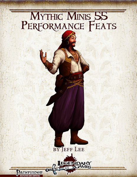 Mythic Minis 55: Performance Feats