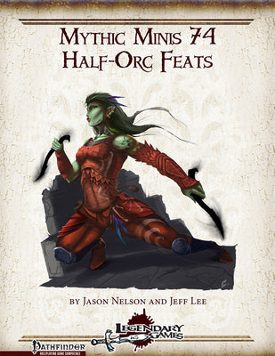 Mythic Minis 74: Half-Orc Feats