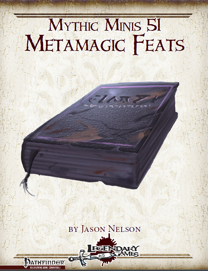 Mythic Minis 51: Metamagic Feats