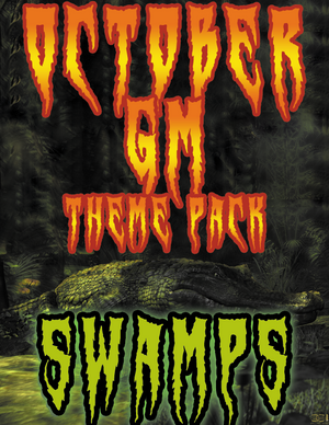October GM Theme Pack - Swamps!
