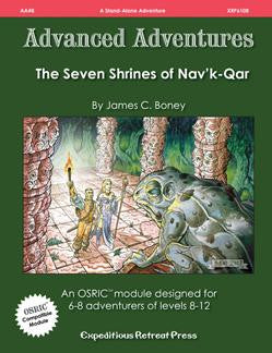 Advanced Adventures #8: The Seven Shrines of Nav'k-qar (OSRIC/ OGL/1E Adventure)