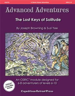Advanced Adventures #10: The Lost Keys of Solitude (OSRIC/1E Adventure)