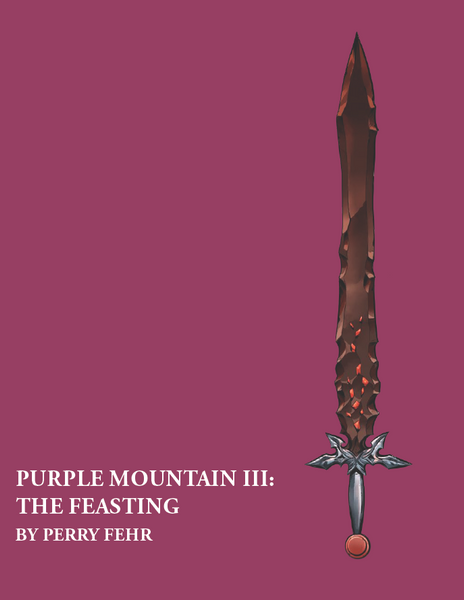 Purple Mountain III: The Feasting