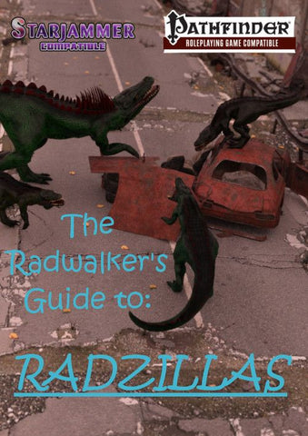 The Radwalker's Guide To: Radzillas