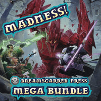 Dreamscarred Press MADNESS MEGA BUNDLE!