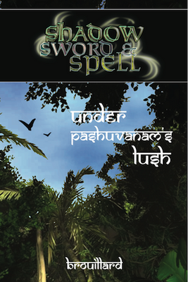 Shadow, Sword & Spell: Under Pashuvanam's Lush