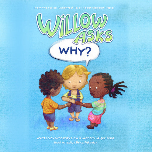 Willow Asks 'Why?' - Delightful Tales About Difficult Topics - English