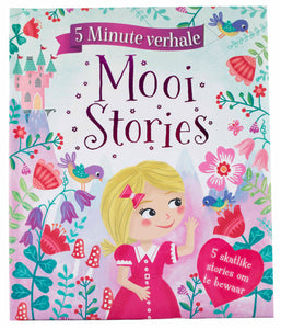 5 Minute Verhale: Mooi Stories