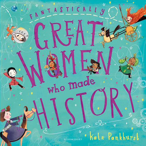 Fantastically Great Women Who Made History by Kate Pankhurst - Gift Edition - Hardcover