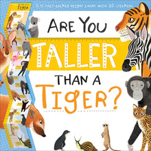 Load image into Gallery viewer, Are You Taller Than a Tiger?