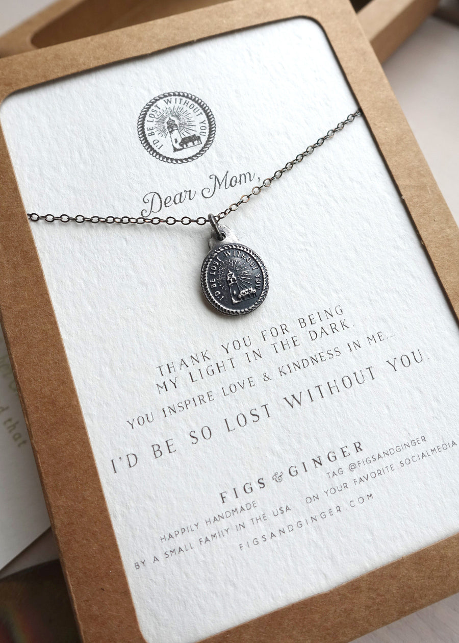 Dear Mom: I'd Be Lost Without You Necklace