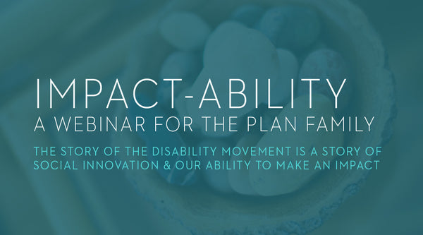 IMPACT-ability -  a webinar for the PLAN family of affiliates