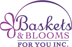 Baskets & Blooms For You Inc.