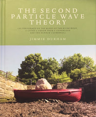 The Second Particle Wave Theory: Jimmy Durham