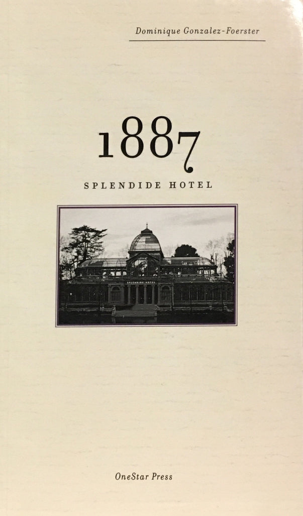 1887: Splendide Hotel by Dominique Gonzales-Foerster