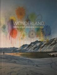 Sarah Anne Johnson: Wonderland 2002-2014