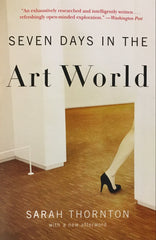 Seven Days In The Art World By Sarah Thornton