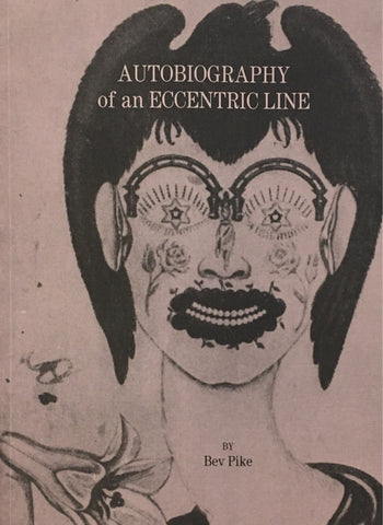Autobiography of an Eccentric Line: Bev Pike