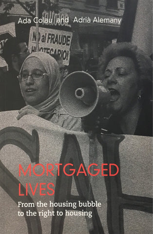 Mortgaged Lives: Ada Colau and Adria Alemany