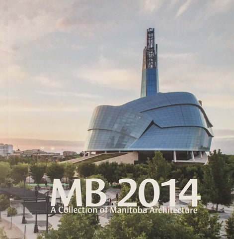 MB 2014 - A Collection of Manitoba Architecture